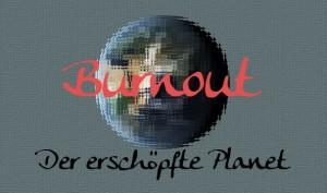 """Zitternde Erdkugel mit dem Wort """"Burnout"""" im Vordergrund."""